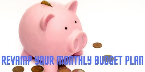 Revamp Your Monthly Budget Plan
